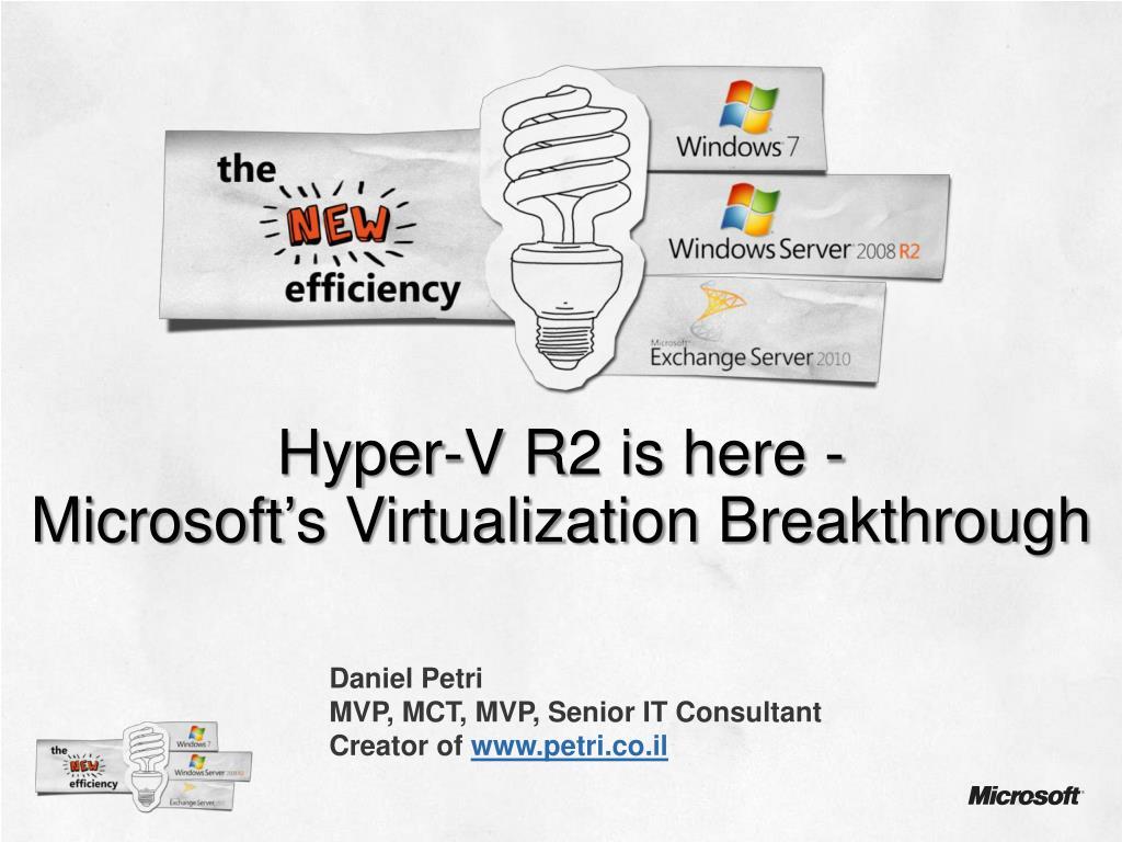 hyper v r2 is here microsoft s virtualization breakthrough l.