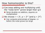 how homomorphic is this