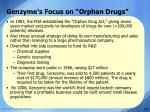 genzyme s focus on orphan drugs3