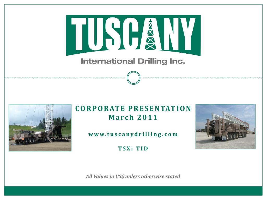 corporate presentation march 2011 www tuscanydrilling com tsx tid l.