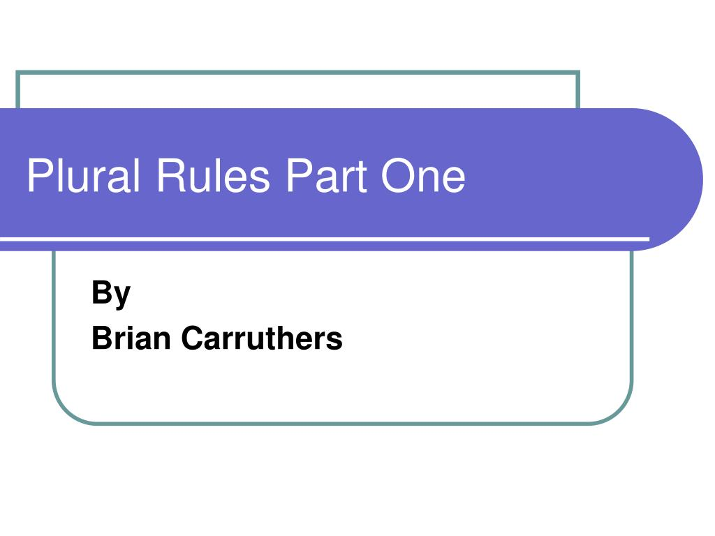 plural rules part one l.
