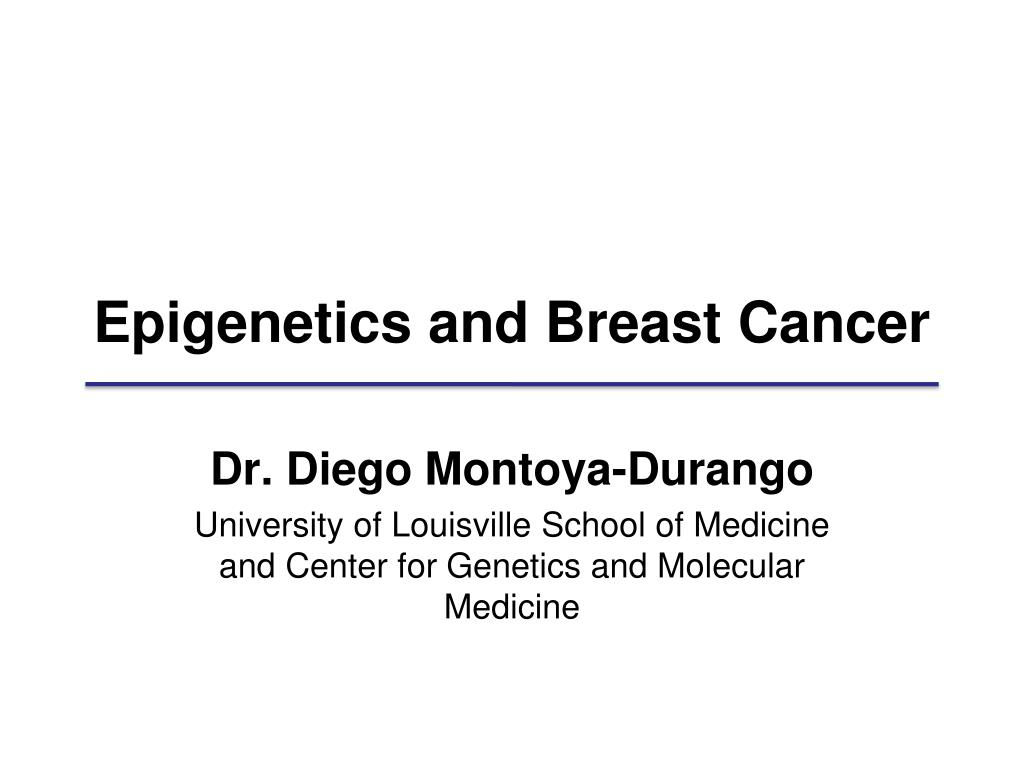epigenetics and breast cancer l.