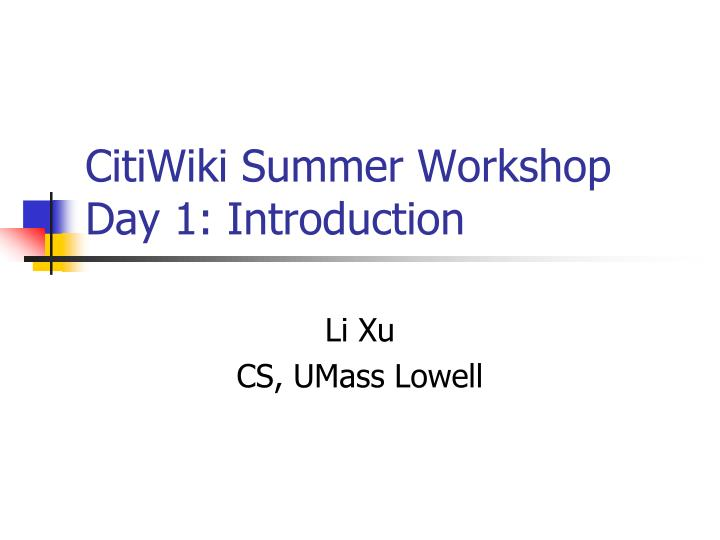 Citiwiki summer workshop day 1 introduction