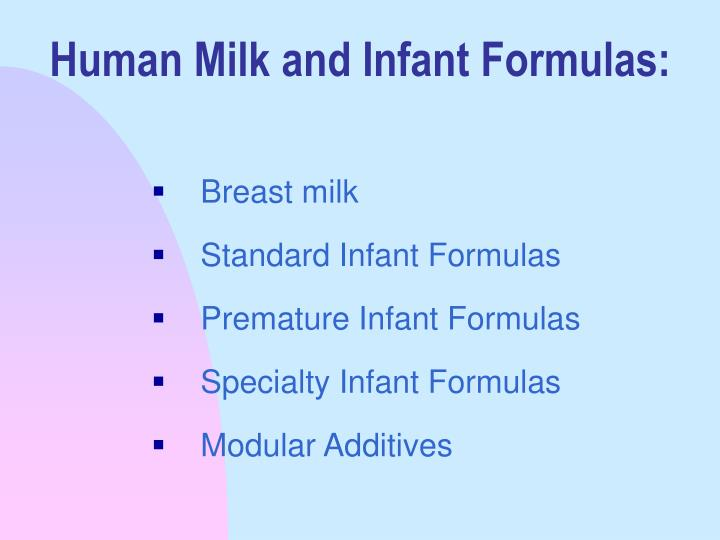 Human milk and infant formulas