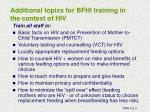 additional t opics for bfhi t raining in the c ontext of hiv