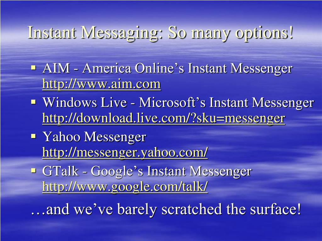 Instant Messaging: So many options!