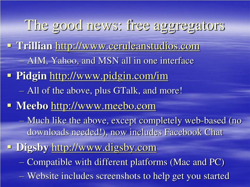 The good news: free aggregators