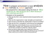 how to prepare and present a case analysis5