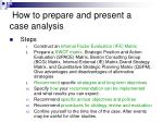 how to prepare and present a case analysis8
