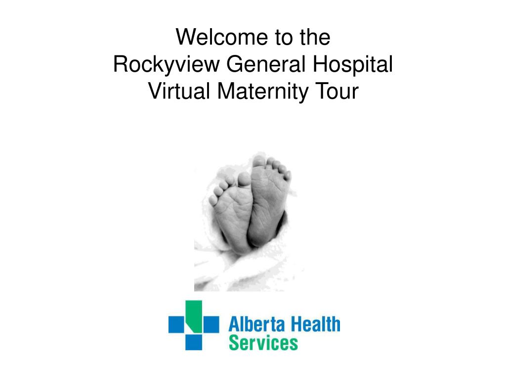 welcome to the rockyview general hospital virtual maternity tour l.