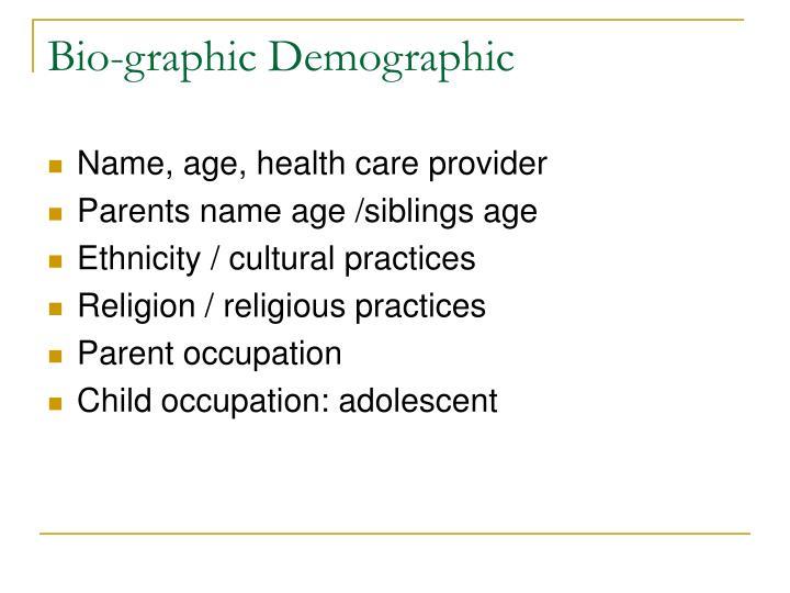 Bio graphic demographic