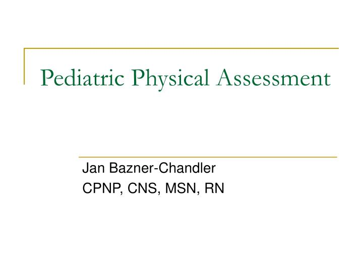 pediatric physical assessment n.