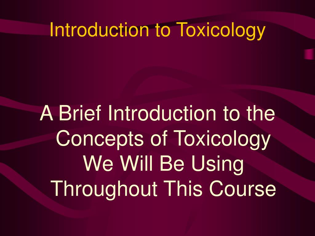 introduction to toxicology l.