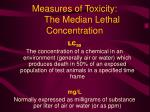 measures of toxicity the median lethal concentration