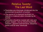 relative toxicity the last word