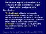 bacteremic sepsis in intensive care temporal trends in incidence organ dysfunction and prognosis