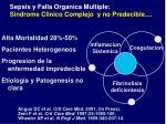 sepsis y falla organica multiple sindrome clinico complejo y no predecible