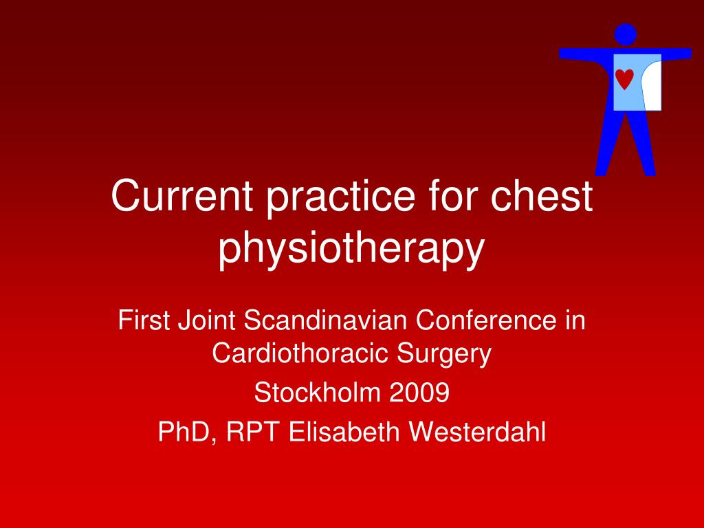 current practice for chest physiotherapy l.