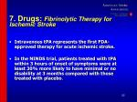 7 drugs fibrinolytic therapy for ischemic stroke