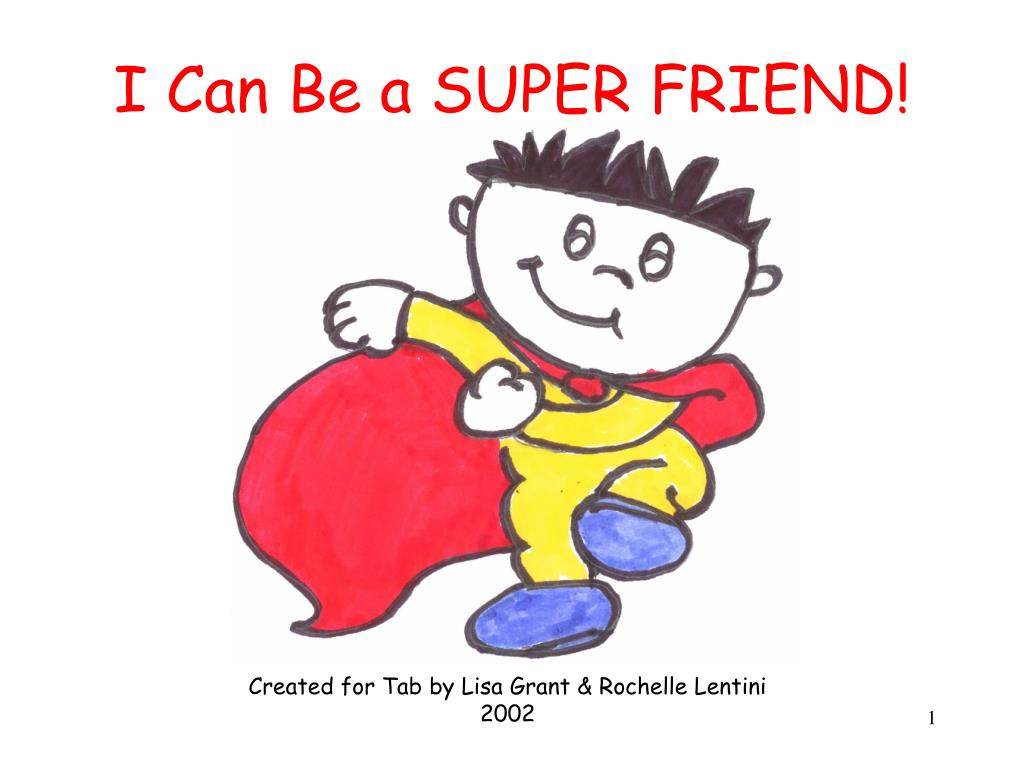 i can be a super friend l.