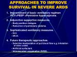approaches to improve survival in severe ards