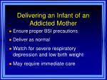 delivering an infant of an addicted mother