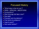 focused history