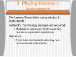 3 playing electronic instruments