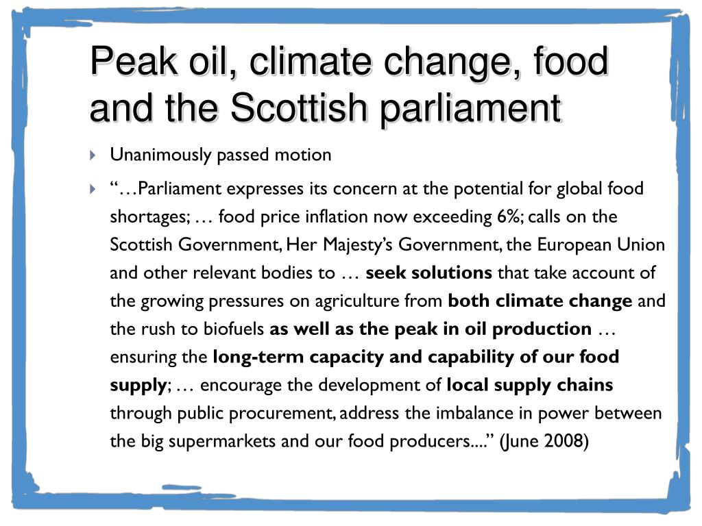 Peak oil, climate change, food and the Scottish parliament
