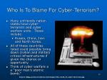 who is to blame for cyber terrorism