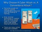 why choose a cyber attack vs a conventional attack
