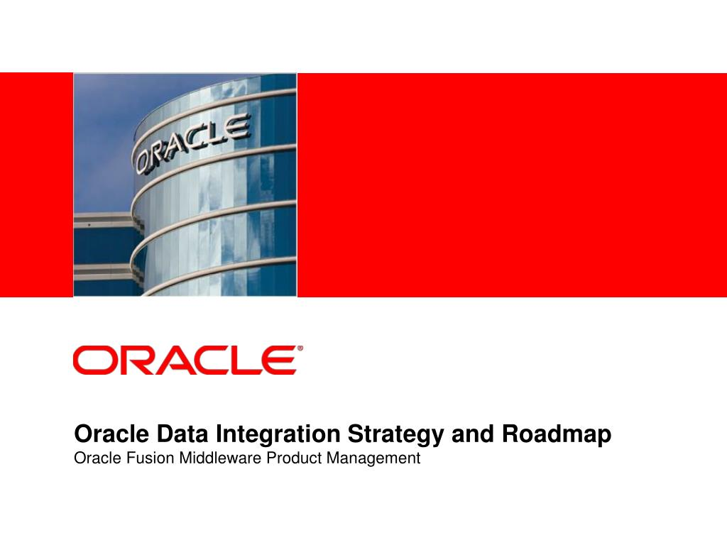 oracle data integration strategy and roadmap oracle fusion middleware product management l.