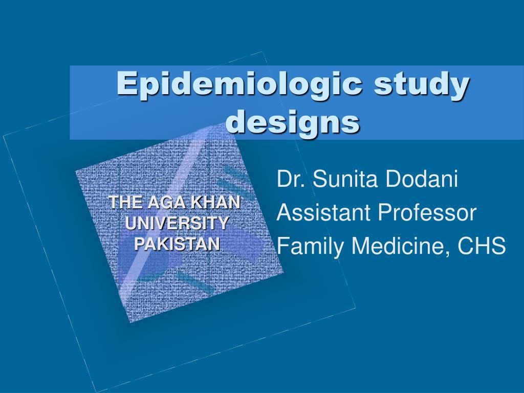 epidemiologic study designs l.