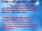 change your friends and associates