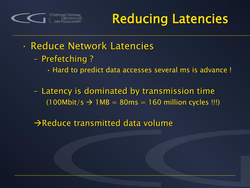 Reducing Latencies