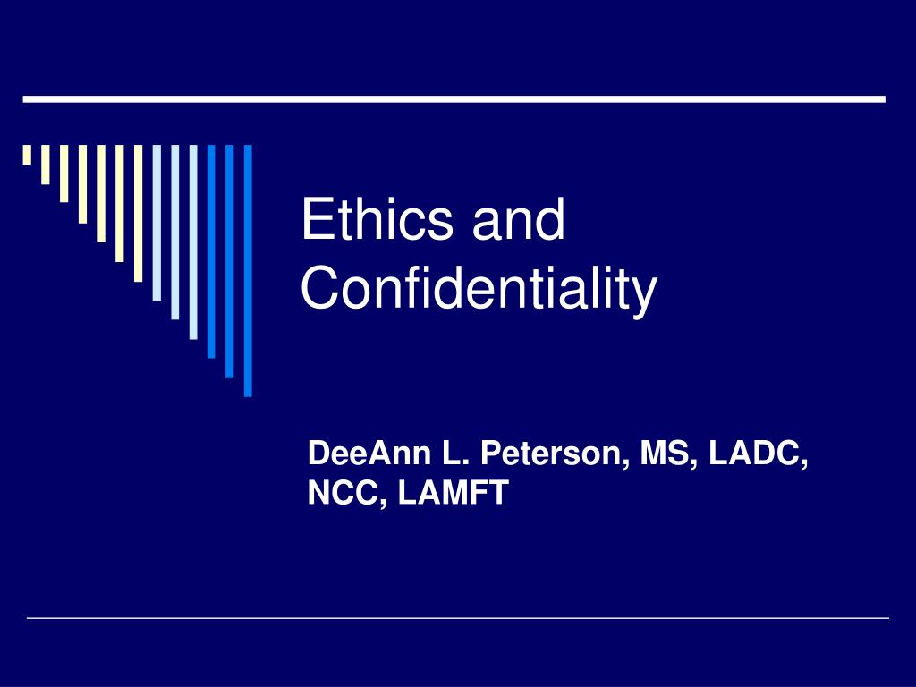 ethics and confidentiality l.