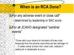 when is an rca done
