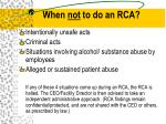 when not to do an rca