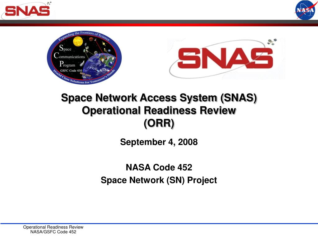 space network access system snas operational readiness review orr l.