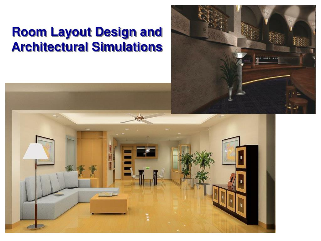 Room Layout Design and Architectural Simulations