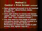 method 1 control print screen continued