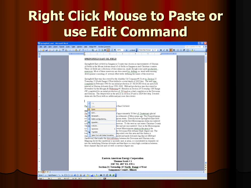 Right Click Mouse to Paste or use Edit Command