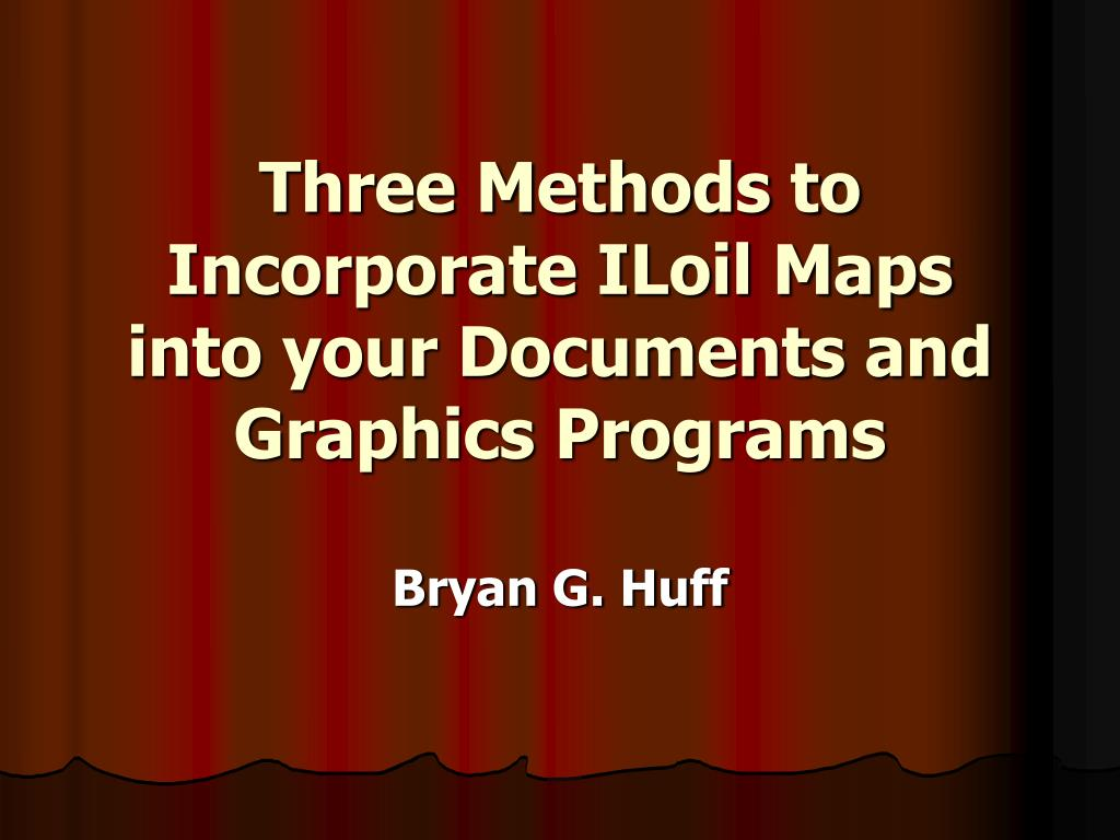 three methods to incorporate iloil maps into your documents and graphics programs l.