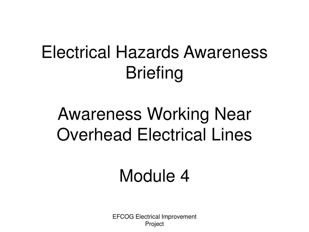 electrical hazards awareness briefing awareness working near overhead electrical lines module 4 l.