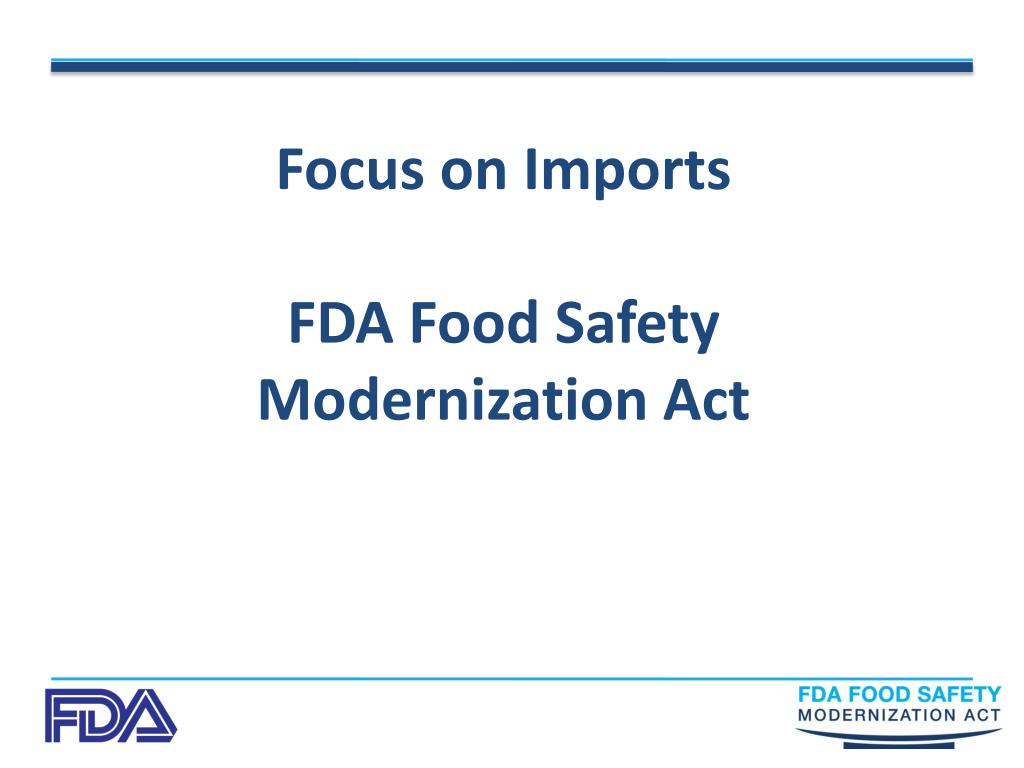 focus on imports fda food safety modernization act l.