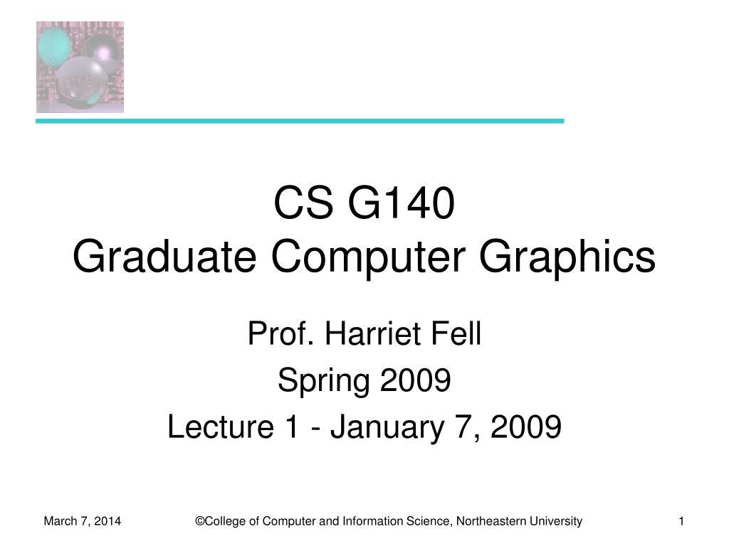 cs g140 graduate computer graphics l.