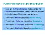 further moments of the distribution1