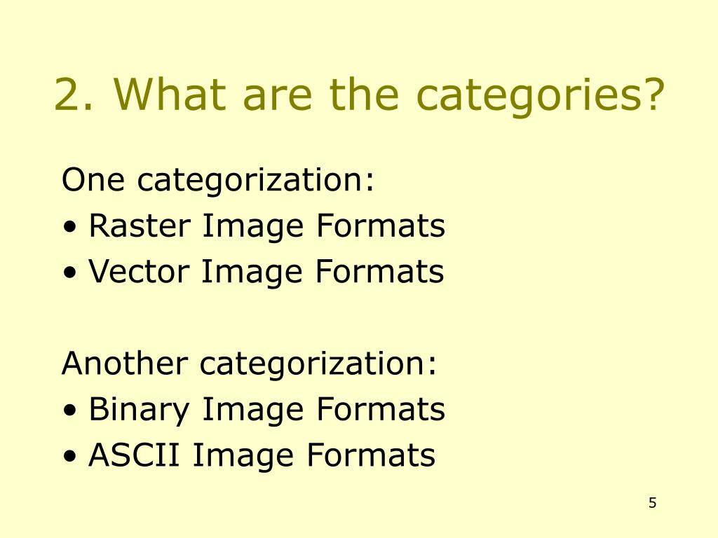 2. What are the categories?