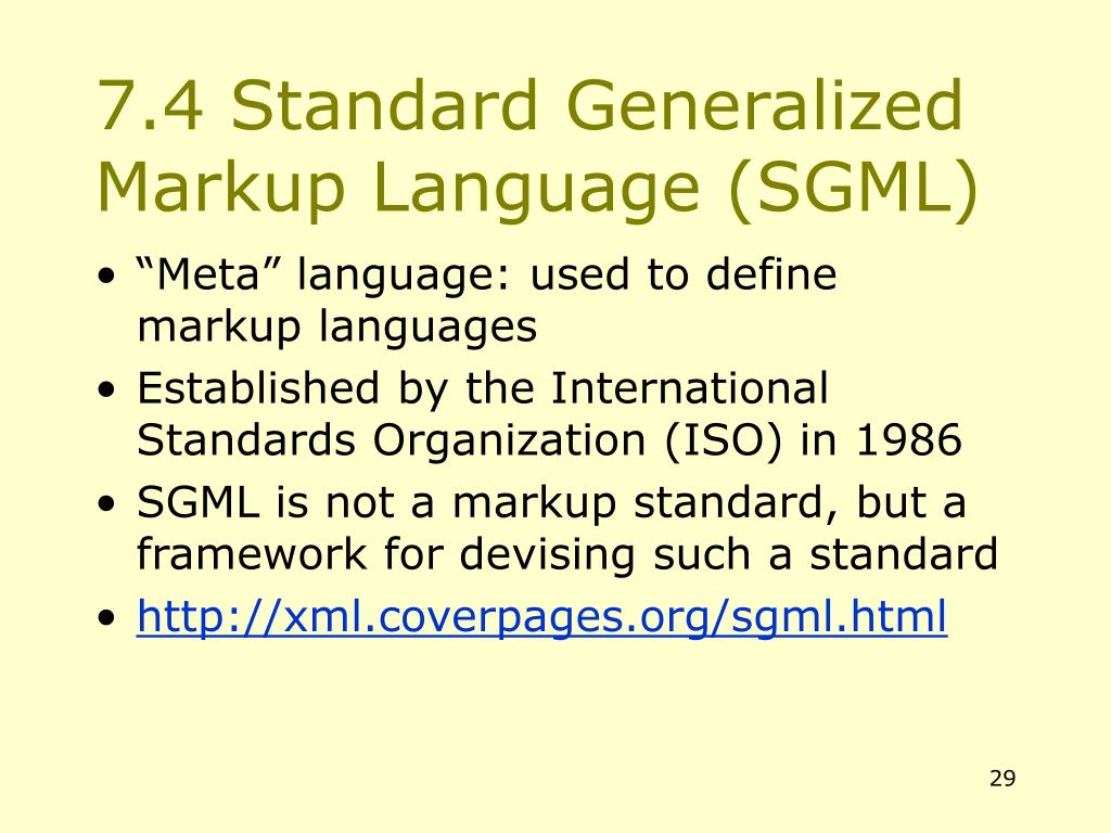 7.4 Standard Generalized Markup Language (SGML)