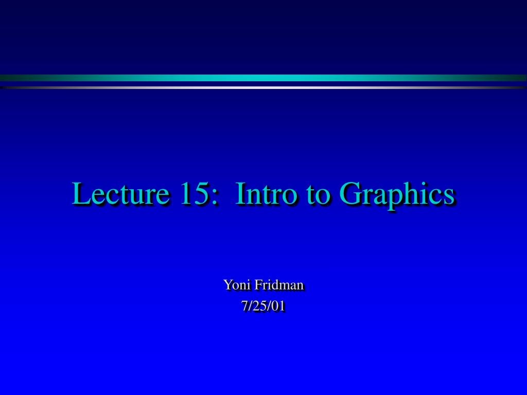 lecture 15 intro to graphics